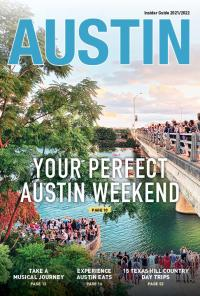 Cover of the Austin Insider Guide magazine showing a picture of spectators along the Congress Avenue bridge at sunset. Over the image, text reads Your perfect Austin Weekend Page 18, Take a Musical Journey Page 12, Experience Austin Eats Page 16, 15 Texas Hill Country Day Trips Page 52