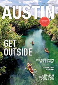 Austin Visitor Guide Cover Reading Get Outside outdoor lovers will find their bliss in Austin Live Music Capital of the World Austin Eats and Drinks 14 Texas Hill Country Towns Worth a Stop