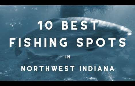 10 Best Fishing Spots in Northwest Indiana
