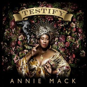 Annie Mack Testify Album