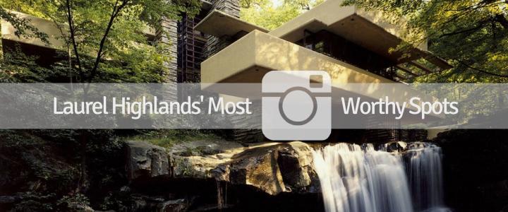 Laurel Highlands' Most Instagram-Worthy Spots