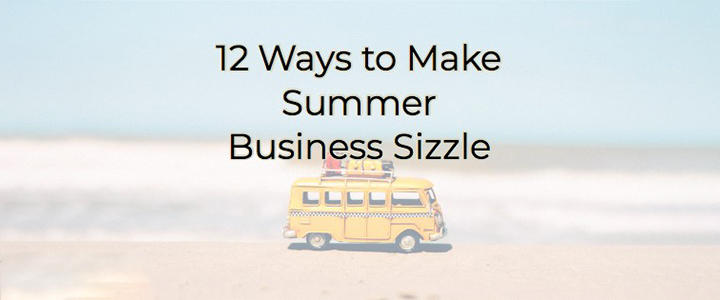 Ways to Make Your Summer Business Sizzle