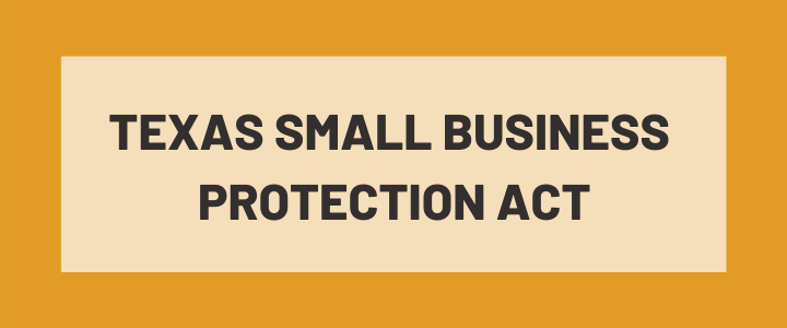 What You Should Know About the Texas Small Business Protection Act