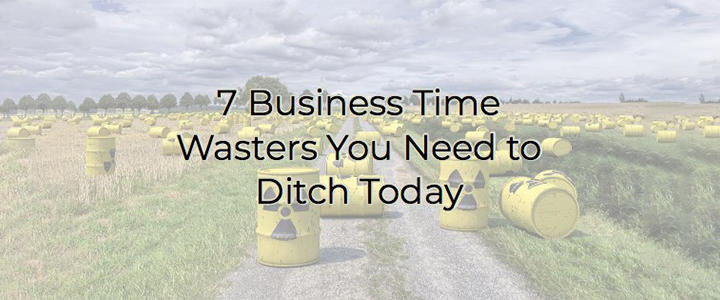 Business time wasters to ditch