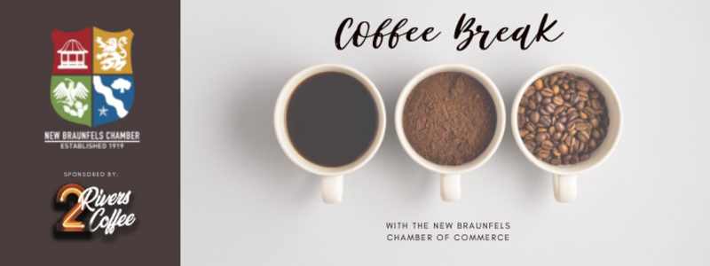 Coffee Break with the Chamber sponsored by 2Rivers Coffee