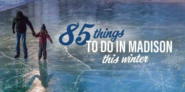 85 Things to do Winter Madison