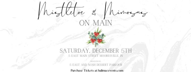 Enjoy an elegant holiday event - Mistletoe & Mimosas on Main at 5 East in Mooresville.