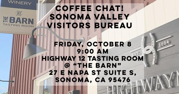 A graphic saying Coffee Chat with Sonoma Valley Visitors Bureau Friday, October 8 at 9:00 AM at Highway 12 Tasting Room in Sonoma, CA
