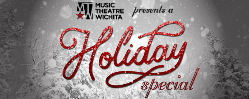 Music Theatre Wichita Holiday Special