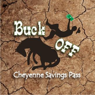 """""""Buck Off"""" Cheyenne's Savings Pass"""