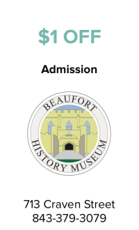 Beaufort History Museum Coupon