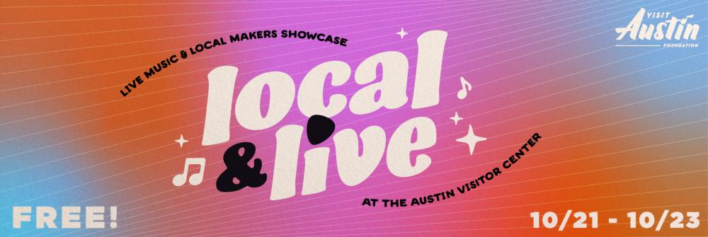 Graphic for Local & Live music series, text says Free! October 21 through 23 Live Music & Local Makers Showcase at the Austin Visitor Center