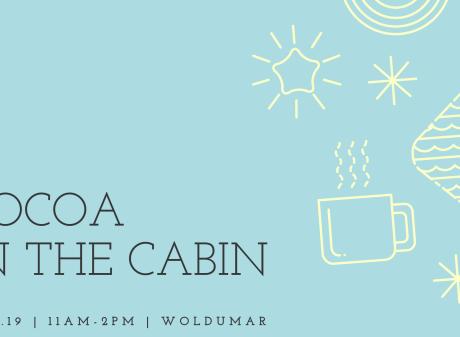Cocoa in the Cabin Woldumar Nature Center