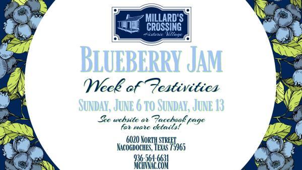 Blueberry Jam Week of Festivities at Millard's Crossing Historic Village