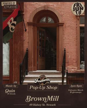 BrownMill Juneteenth Pop Up Shop