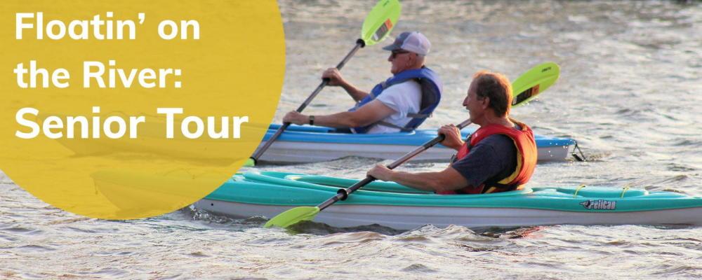 Floatin' on the River: Senior Tour