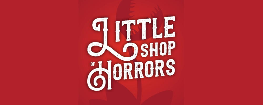 Little Shop of Horrors at Roxy's