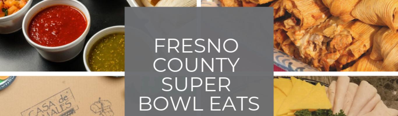 Fresno County Super Bowl Eats