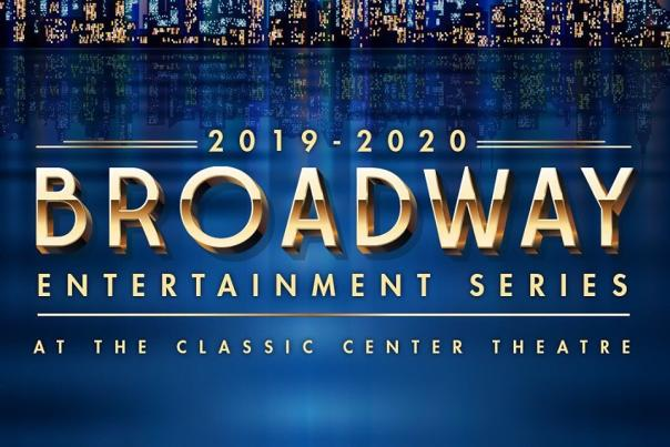 Classic Center Broadways series 2019 - 2020