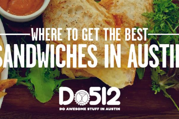 Where to get the best sandwiches in Austin, courtesy Do512
