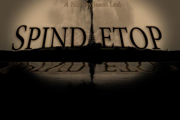 Spindletop Movie