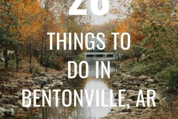 28 THINGS TO DO IN BENTONVILLE AR