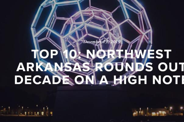 TOP 10: NORTHWEST ARKANSAS ROUNDS OUT DECADE ON A HIGH NOTE