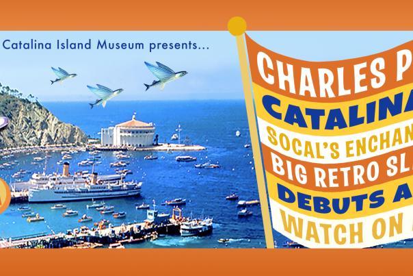 Catalina Island Museum Welcomes the Return of  Charles Phoenix: Catalinaland
