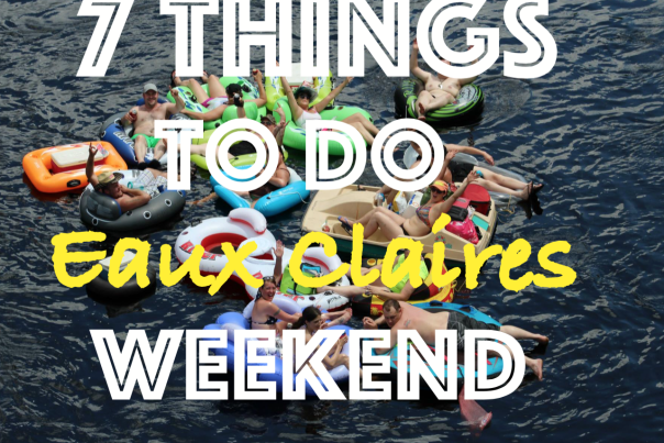 7 Things To Do Eaux Claires Weekend