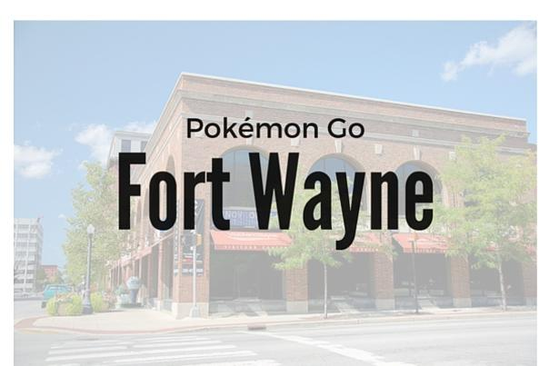 PokéStops - Fort Wayne Visitors Center