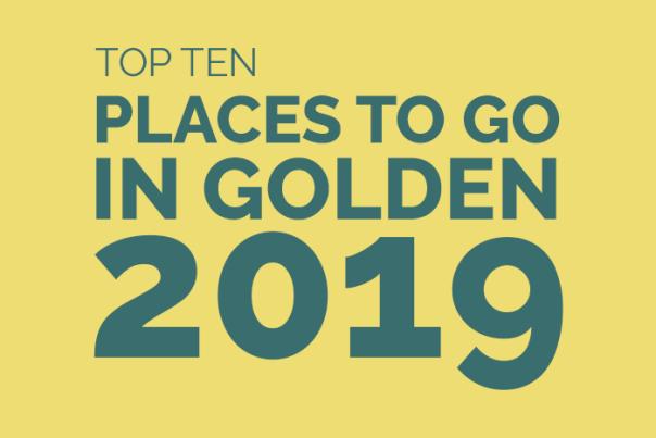 Top Ten Places to Go in Golden 2019