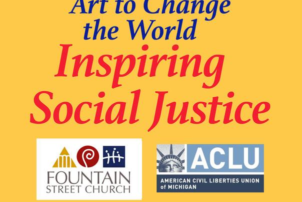 Fountain Street Church and the ACLU of Michigan Present Art to Change the World
