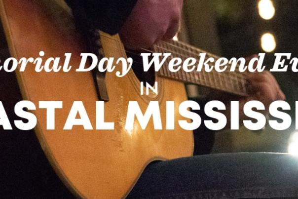 Memorial Day Weekend events in Coastal Mississippi