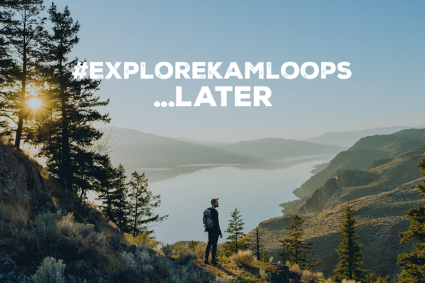 #explorekamloops...later