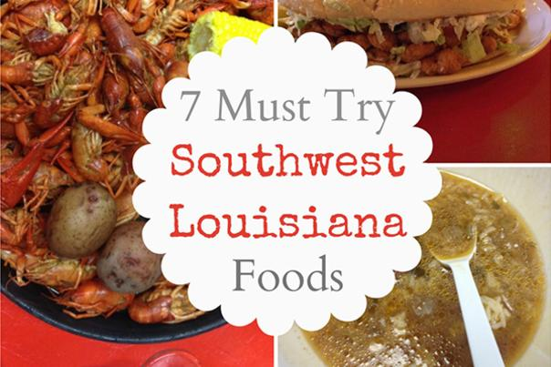 7 Must Try Southwest Louisiana Foods