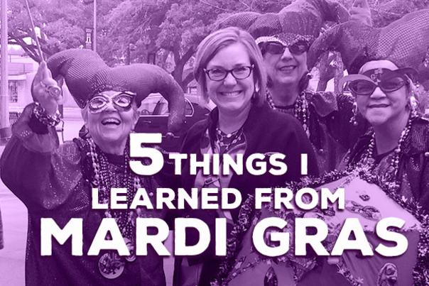 5 Things I Learned from Mardi Gras