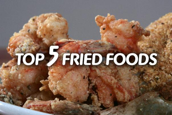 Top 5 Fried Food