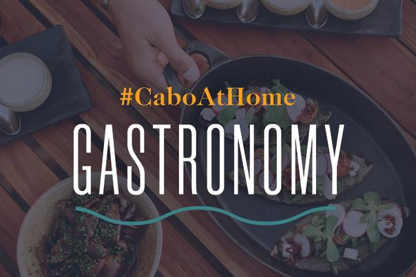 Gastronomy | Cabo At Home