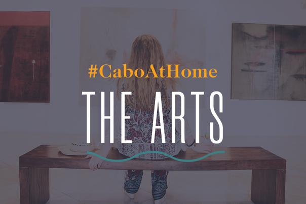 Cabo At Home: The Arts