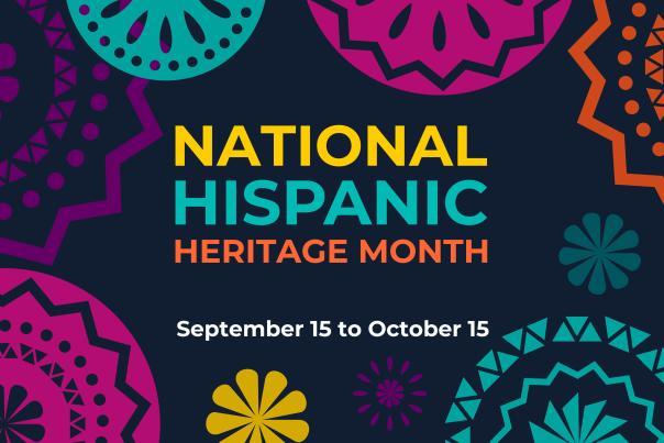 National Hispanic Heritage Month September 15 to October 15