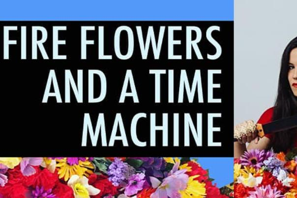 Fire Flowers and a Time Machine