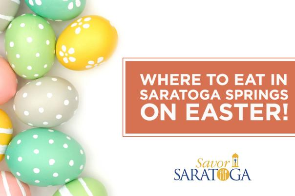 Where to eat in saratoga springs on easter graphic