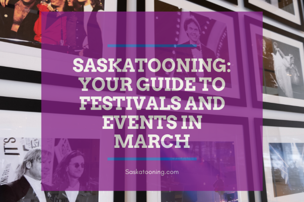 Saskatooning_ your guide to festivals and events in march