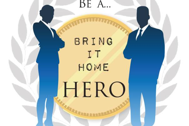 Be a Bring it Home Hero