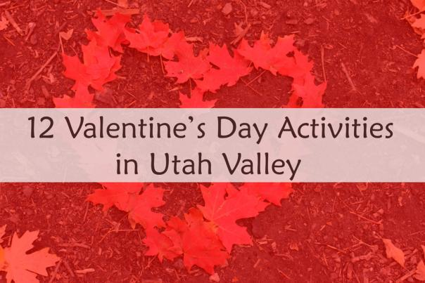 Valentines Day Utah County Activities 2017