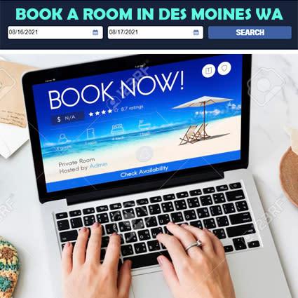 Book a Hotel Room in Des Moines Washington