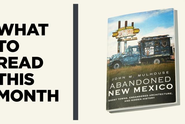 Abandoned New Mexico: Ghost Towns, Endangered Architecture, and Hidden History (Arcadia, 2020)