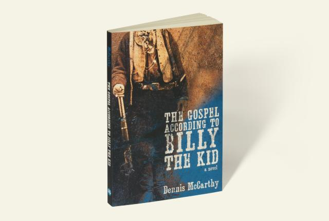 The Gospel According to Billy the Kid by author Dennis McCarthy (UNM Press)