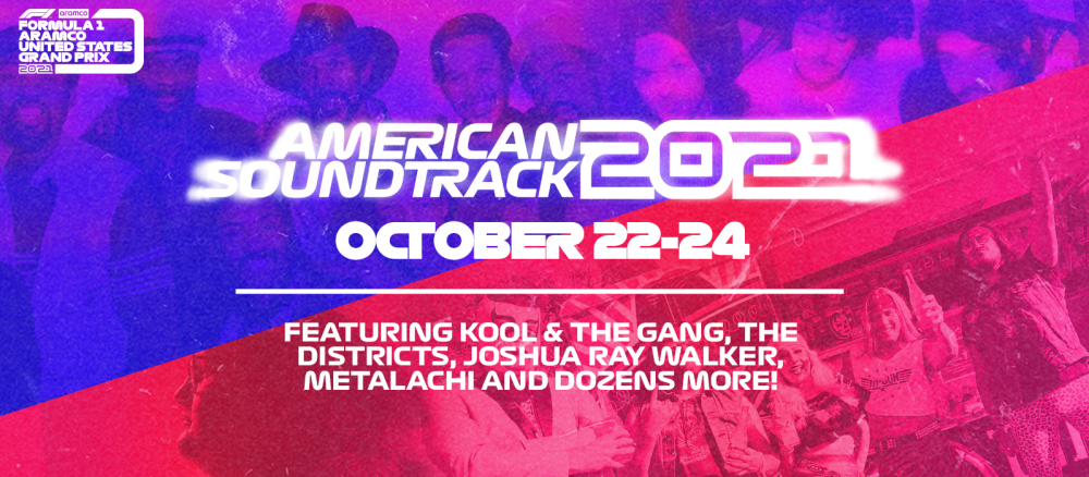 Graphic for the 2021 Formula 1 Austin race reading American Soundtrack 2021 October 22-24 Featuring Kool & The Gand, The Districts, Joshua Ray Walker, Metalachi and Dozens More!