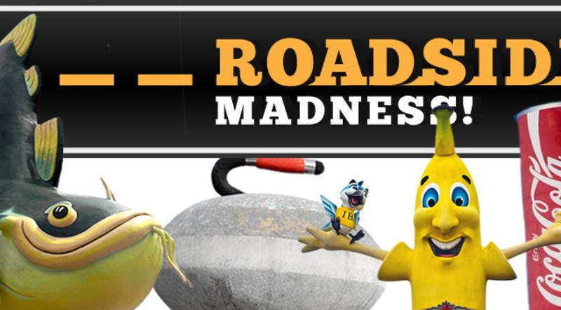 Roadside Madness – Round of 16 – Vote for your favourite Roadside Attraction?